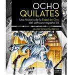 8 quilates Ocho Quilates: Una historia de la Edad de Oro del software español (1983 - 1986)