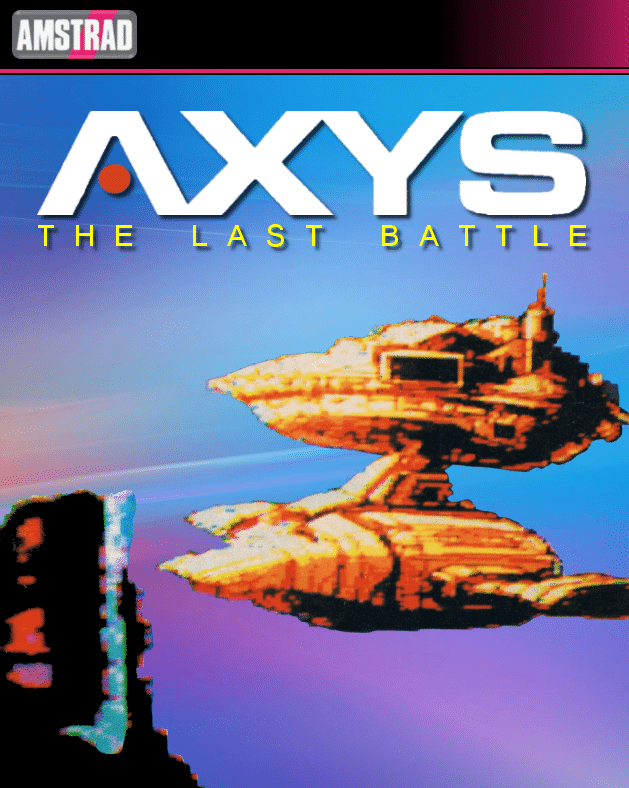 AXYS The Last Battle · Amstrad CPC
